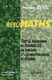 Resumaths Premiere Es Enseignement Obligatoire Et Optionnel Tout Le Programme De Premiere S En Tab - Couverture - Format classique