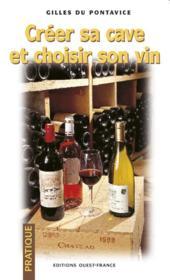 Créer sa cave et choisir son vin - Couverture - Format classique
