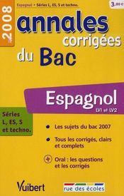Annales Corrigees T.8 ; Espagnol ; Lv1 Et Lv2 ; Terminales L/Es/S Et Technologiques (Edition 2008) - Intérieur - Format classique