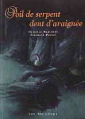 Poil De Serpent, Dent D'Araignee - Intérieur - Format classique
