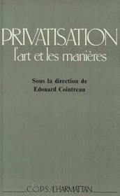 Privatisation : l'art et les manières - Couverture - Format classique