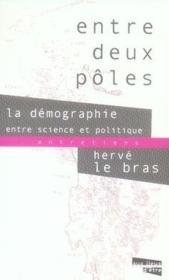 Entre Deux Poles ; La Demographie Entre Science Et Politique - Couverture - Format classique