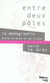 Entre Deux Poles ; La Demographie Entre Science Et Politique - Intérieur - Format classique