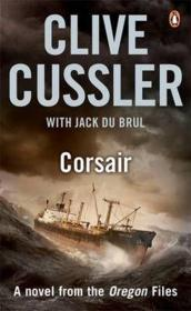 Vente livre :  CORSAIR - THE OREGON FILES: BOOK 6  - Clive Cussler - Jack Du Brul