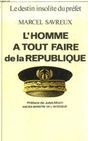 Le Prefet, Homme A Tout Faire De La Republique. - Couverture - Format classique