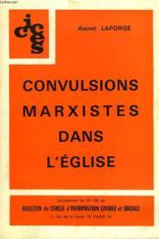 Convulsions Marxistes Dans L'Eglise. Supplement Au Bulletin Du Cercle D'Information Civique Et Sociale N° 133. - Couverture - Format classique