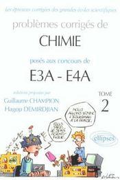 Problèmes corrigés de chimie posés aux concours e3a - e4a - Intérieur - Format classique