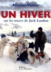 Un Hiver Sur Les Traces De Jack London - Couverture - Format classique