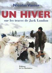 Un Hiver Sur Les Traces De Jack London - Intérieur - Format classique