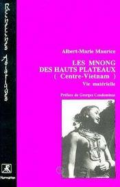 Les Mnong Des Hauts-Plateaux, Centre-Vietnam ; Vie Materielle - Intérieur - Format classique