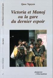Victoria Et Manoj Ou La Gare Du Dernier Espoir - Couverture - Format classique