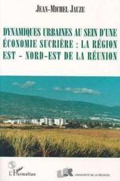 Dynamiques Urbaines Au Seind'Une Economie Sucriere - Couverture - Format classique