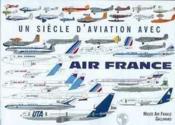 Un Siècle D'Aviation Avec Air France - Couverture - Format classique