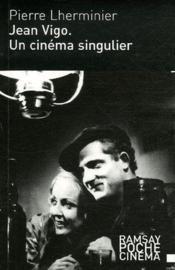Jean vigo, un cinéma singulier - Couverture - Format classique