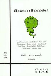 Cahiers De La Torpille N.4 L'Homme A-T-Il Des Droits - Intérieur - Format classique