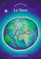 Explique-Moi... T.63 ; La Terre - Couverture - Format classique