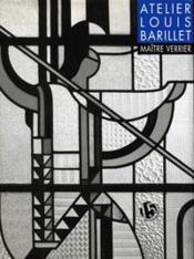 Atelier Louis Barillet, Maitre Verrier - Couverture - Format classique