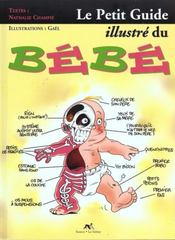 Le Petit Guide Illustre Du Bebe - Intérieur - Format classique