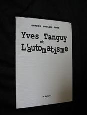 Yves Tanguy Et L'Automatisme - Couverture - Format classique