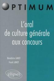 L'Oral De Culture Generale Aux Concours - Couverture - Format classique