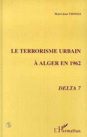 Le Terrorisme Urbain A Alger En 1962, Delta 7 - Intérieur - Format classique