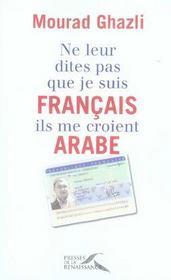 Ne leur dites pas que je suis francais, ils me croient arabe - Intérieur - Format classique