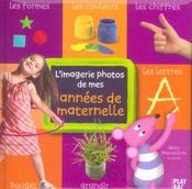 L'imagerie photos de mes annees de maternelle - Intérieur - Format classique