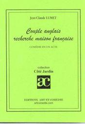 Couple anglais recherche maison francaise ; comedie en 1 acte - Intérieur - Format classique