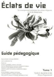 Éclats de vie t.1 ; 2ème année, cycle 2 ; cours préparatoire ; guide pédagogique - Couverture - Format classique