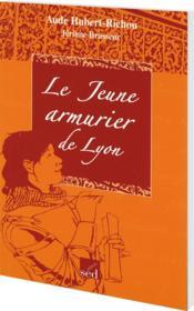 Les Cles Du Francais ; Le Jeune Armurier De Lyon ; Cm1 - Couverture - Format classique
