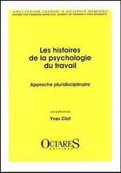 Les histoires de la psychologie du travail ; approche pluridisciplinaire - Couverture - Format classique