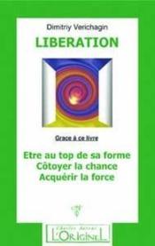 Liberation Etre Au Top De Sa Forme Cotoyer La Chance Acquerir La Force - Couverture - Format classique