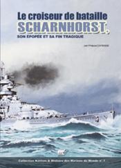 Le croiseur de batailles Scharnhorts, son épopée et sa fin tragique - Couverture - Format classique
