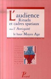 L'audience. rituels et cadres spatiaux dans l'antiquite et le haut moyen age. - Intérieur - Format classique