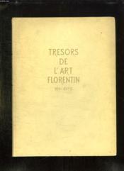 TRESORS DE L ART FLORENTIN XIV - XV e SIECLE. - Couverture - Format classique