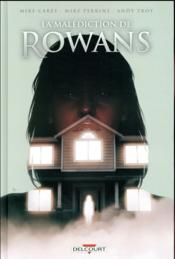 Vente livre :  La malédiction de Rowans  - Carey-M+Perkins-M+Tr - Mike Carey - Andy Troy - Mike Perkins