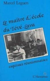 Maitre (Leguen) D'Ecole Du Teve-Lava Esquisses Reunion - Couverture - Format classique