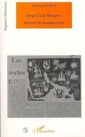 Jorge Luis Borges (Louis) Oeuvre Et Manoeuvres - Couverture - Format classique