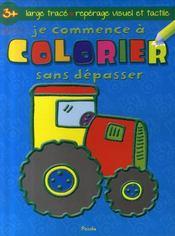 Je commence à colorier sans dépasser ; tracteur - Intérieur - Format classique