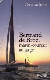 Bertrand De Broc ; Marin-Coureur Au Large - Intérieur - Format classique