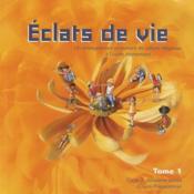Eclats De Vie Tome 1 - Livre De L'Enfant - 6/7 Ans - Couverture - Format classique