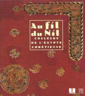 Aux Fils Du Nil ; Couleurs De L'Egypte Chretienne - Intérieur - Format classique