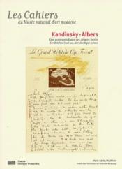 Cahiers Du Mnam ; Kandinsky-Albers ; Une Correspondance Des Années Trente - Couverture - Format classique