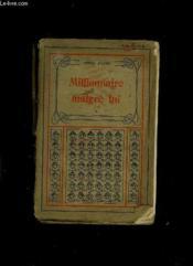 Millionnaire Malgres Lui. Tome 1. - Couverture - Format classique