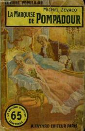 La Marquise De Pompadour. Collection Le Livre Populaire N°83. - Couverture - Format classique
