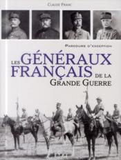 Les generaux francais de la grande guerre - Couverture - Format classique