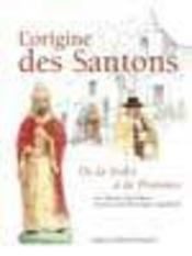 L'origine des Santons ; de la Judée à la Provence - Intérieur - Format classique