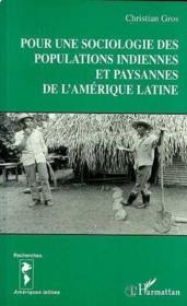 Pour une sociologie des populations indiennes et paysannes de l'Amérique latine - Couverture - Format classique