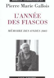 L'Annee Des Fiascos ; Memoires Des Ondes 2003 - Intérieur - Format classique