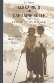 Les carnets du capitaine Bulle ; l'homme derrière la légende - Couverture - Format classique